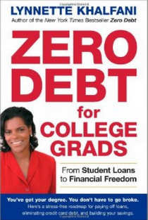 Zero Debt for College Grads  From Student Loans to Financial Freedom  lynnette Khalfani  9781427754646   2